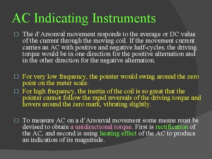 AC Indicating Instruments � The d'Arsonval movement responds to the average or DC value
