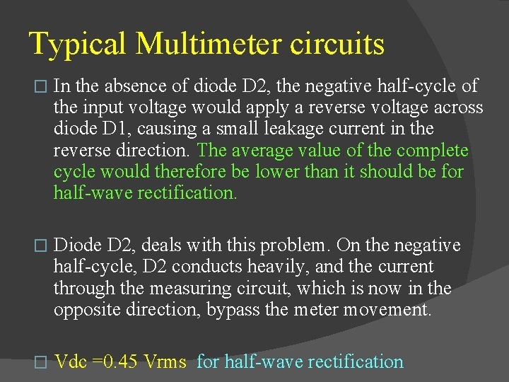 Typical Multimeter circuits � In the absence of diode D 2, the negative half