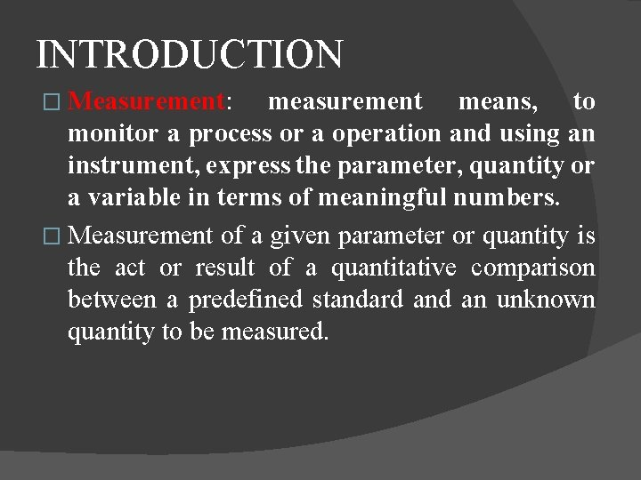 INTRODUCTION � Measurement: measurement means, to monitor a process or a operation and using