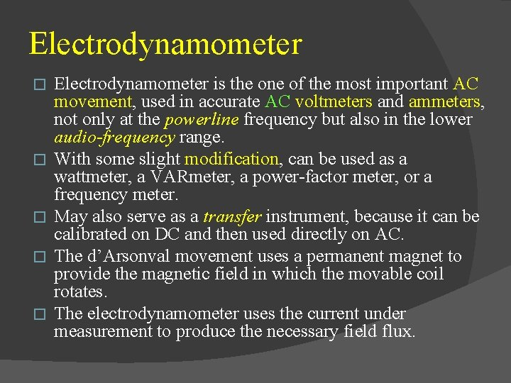 Electrodynamometer � � � Electrodynamometer is the one of the most important AC movement,