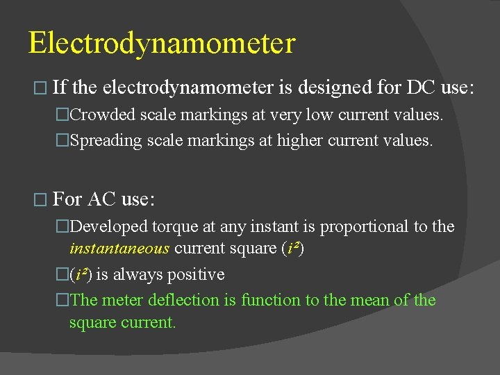 Electrodynamometer � If the electrodynamometer is designed for DC use: �Crowded scale markings at
