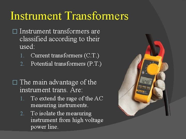 Instrument Transformers � Instrument transformers are classified according to their used: 1. 2. �