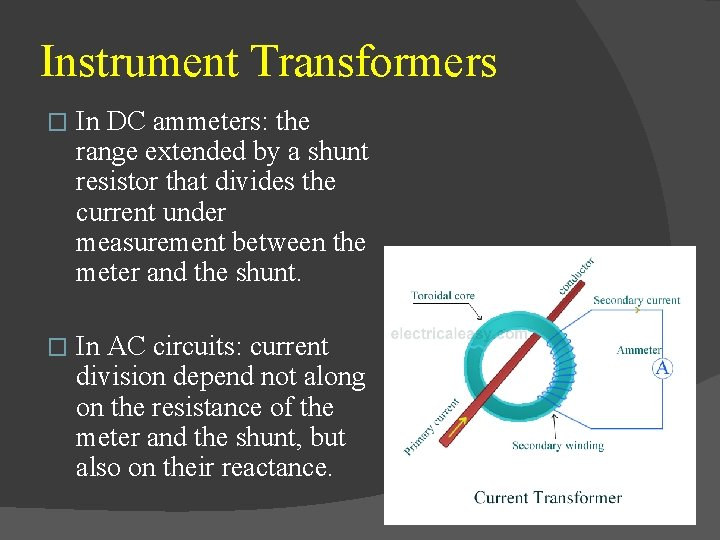 Instrument Transformers � In DC ammeters: the range extended by a shunt resistor that