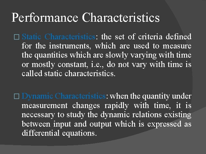 Performance Characteristics � Static Characteristics: the set of criteria defined for the instruments, which