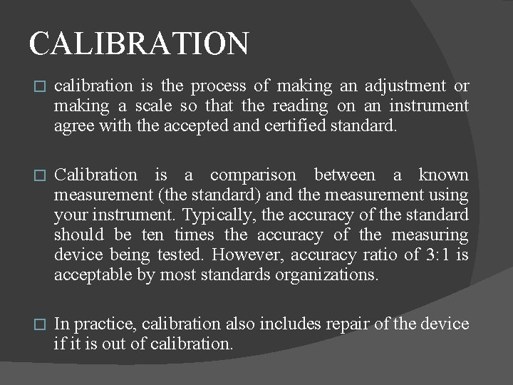 CALIBRATION � calibration is the process of making an adjustment or making a scale