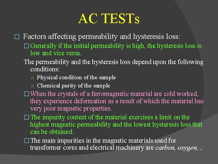 AC TESTs � Factors affecting permeability and hysteresis loss: � Generally if the initial