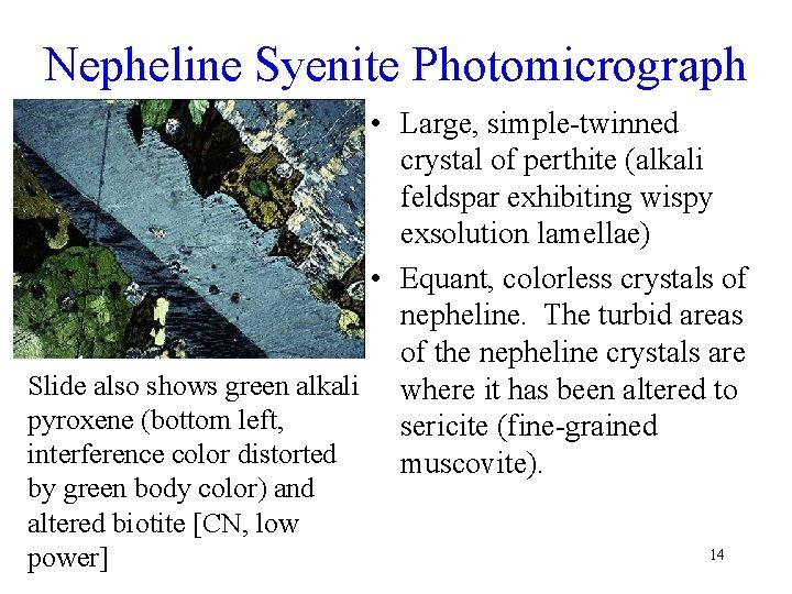 Nepheline Syenite Photomicrograph • Large, simple-twinned crystal of perthite (alkali feldspar exhibiting wispy exsolution