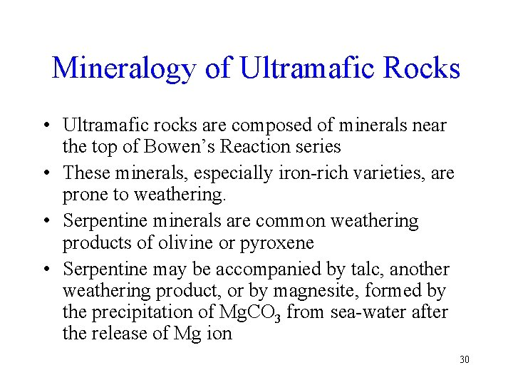 Mineralogy of Ultramafic Rocks • Ultramafic rocks are composed of minerals near the top