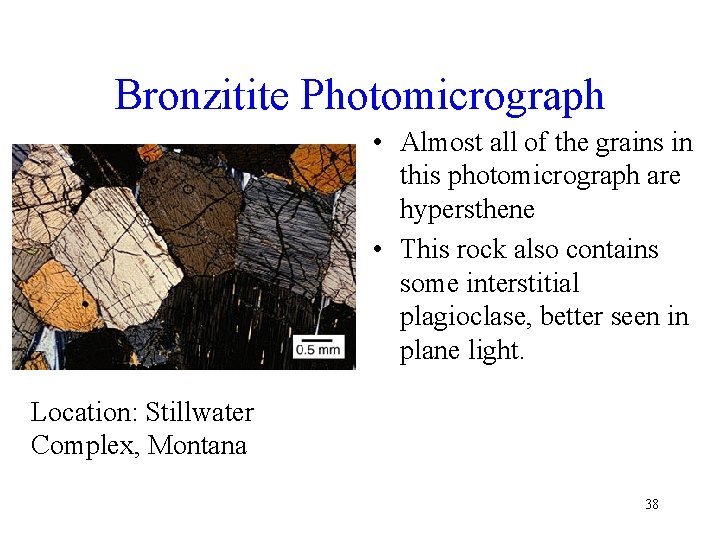 Bronzitite Photomicrograph • Almost all of the grains in this photomicrograph are hypersthene •