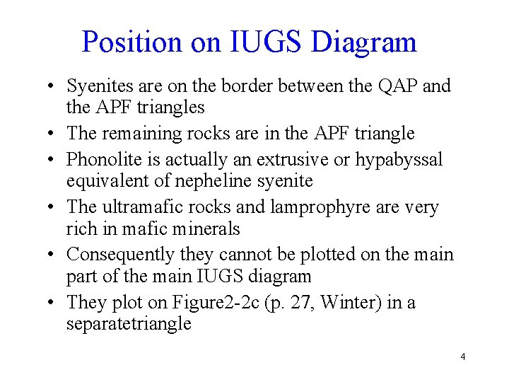 Position on IUGS Diagram • Syenites are on the border between the QAP and