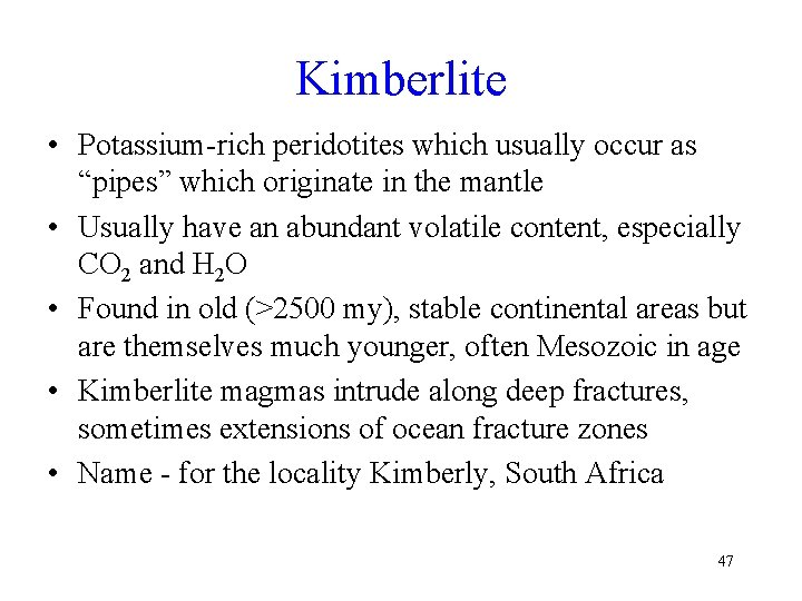 """Kimberlite • Potassium-rich peridotites which usually occur as """"pipes"""" which originate in the mantle"""