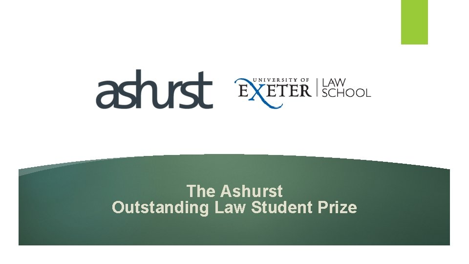 The Ashurst Outstanding Law Student Prize
