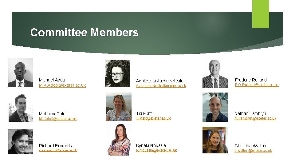 Committee Members Michael Addo M. K. Addo@exeter. ac. uk Agnieszka Jachec-Neale Frederic Rolland A.