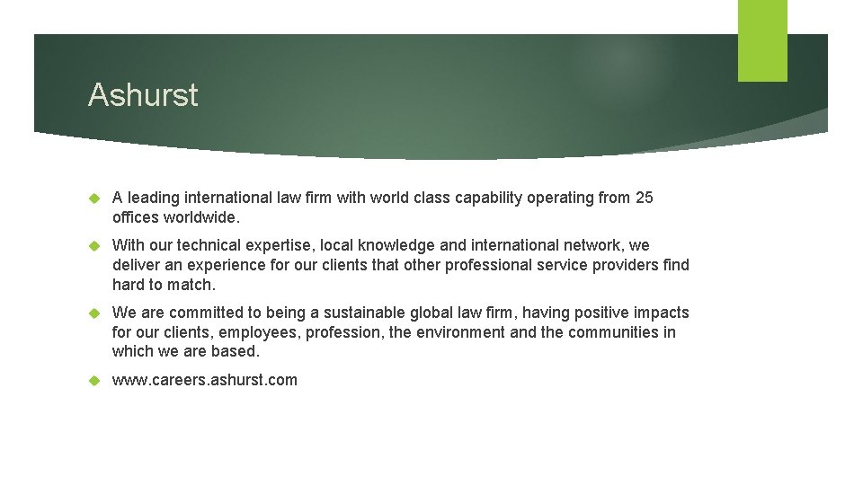 Ashurst A leading international law firm with world class capability operating from 25 offices