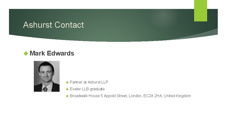 Ashurst Contact Mark Edwards Partner at Ashurst LLP Exeter LLB graduate Broadwalk House 5
