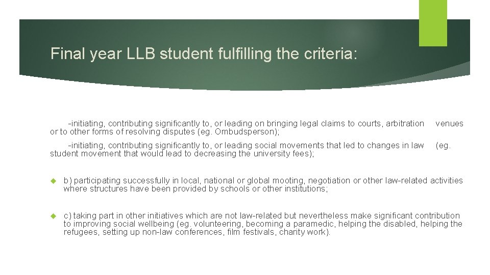 Final year LLB student fulfilling the criteria: -initiating, contributing significantly to, or leading on