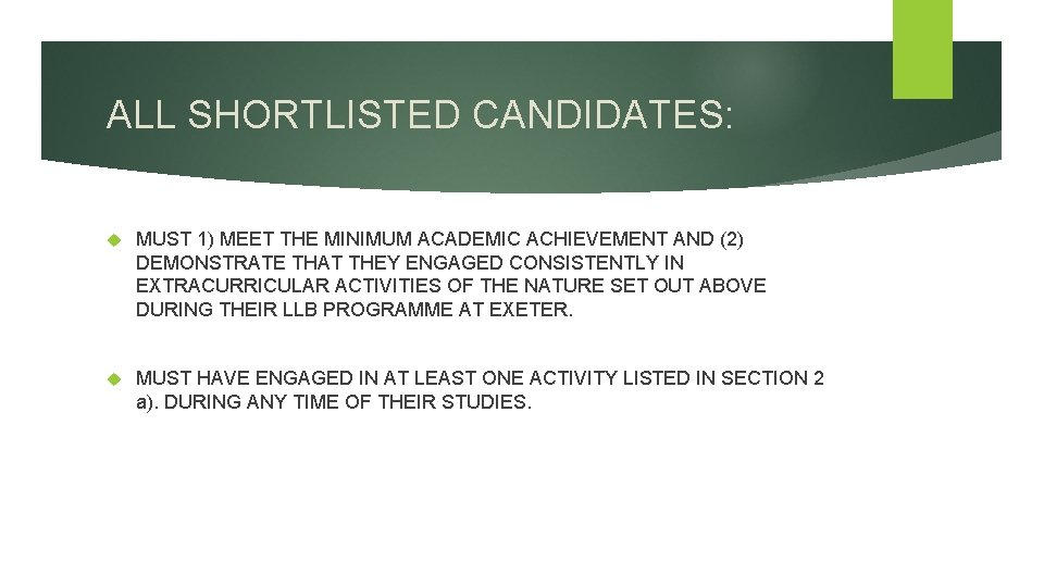 ALL SHORTLISTED CANDIDATES: MUST 1) MEET THE MINIMUM ACADEMIC ACHIEVEMENT AND (2) DEMONSTRATE THAT
