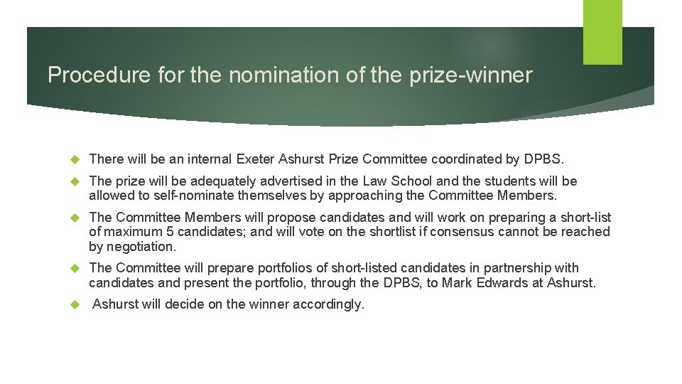 Procedure for the nomination of the prize-winner There will be an internal Exeter Ashurst