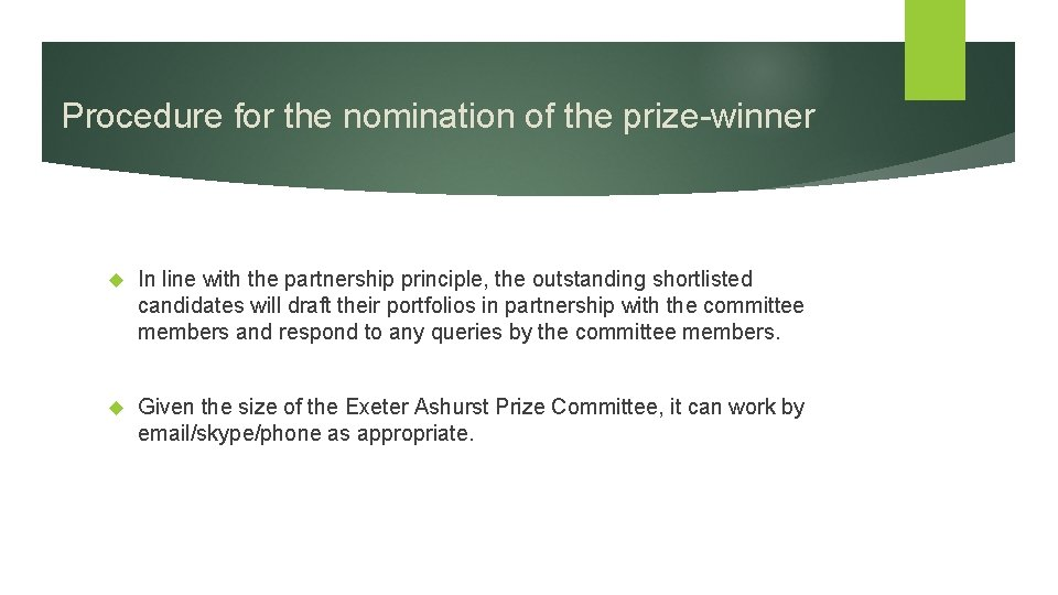 Procedure for the nomination of the prize-winner In line with the partnership principle, the