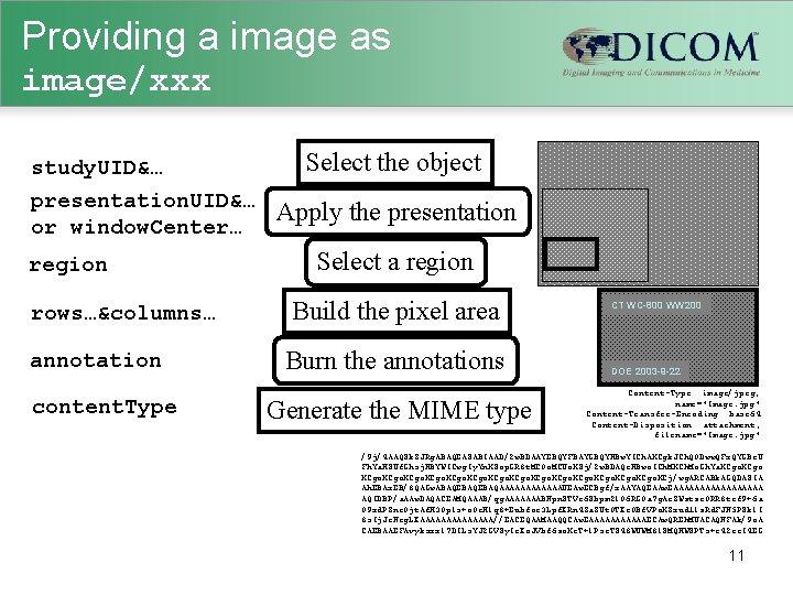 Providing a image as image/xxx study. UID&… presentation. UID&… or window. Center… region rows…&columns…