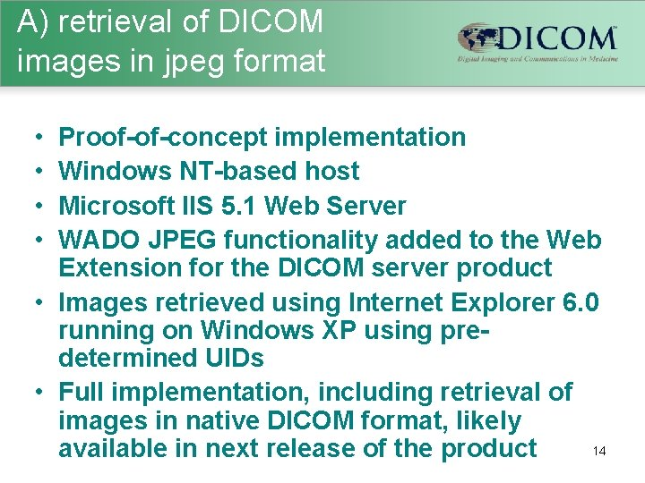 A) retrieval of DICOM images in jpeg format • • Proof-of-concept implementation Windows NT-based