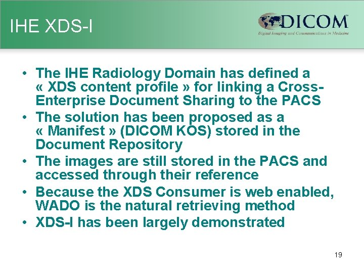 IHE XDS-I • The IHE Radiology Domain has defined a « XDS content profile