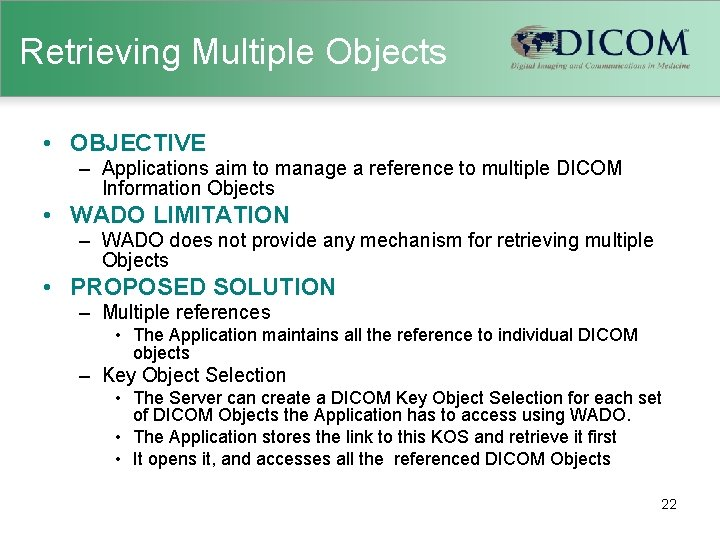 Retrieving Multiple Objects • OBJECTIVE – Applications aim to manage a reference to multiple
