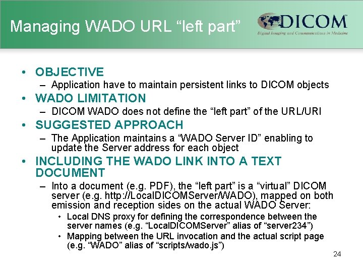 """Managing WADO URL """"left part"""" • OBJECTIVE – Application have to maintain persistent links"""