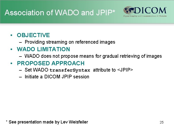 Association of WADO and JPIP* • OBJECTIVE – Providing streaming on referenced images •