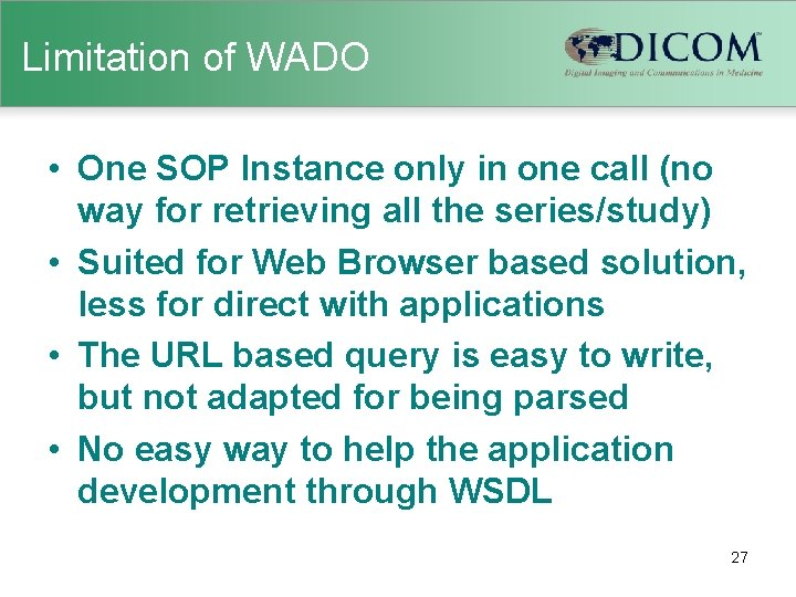 Limitation of WADO • One SOP Instance only in one call (no way for