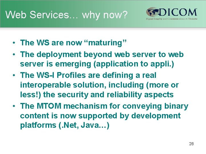 """Web Services… why now? • The WS are now """"maturing"""" • The deployment beyond"""