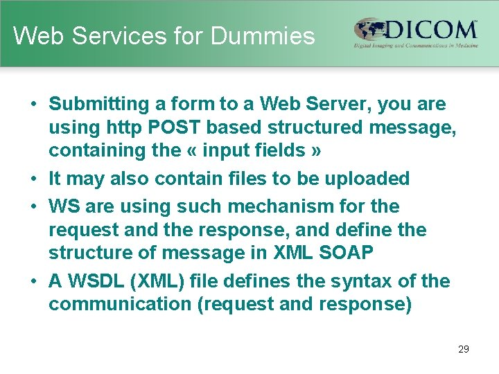 Web Services for Dummies • Submitting a form to a Web Server, you are