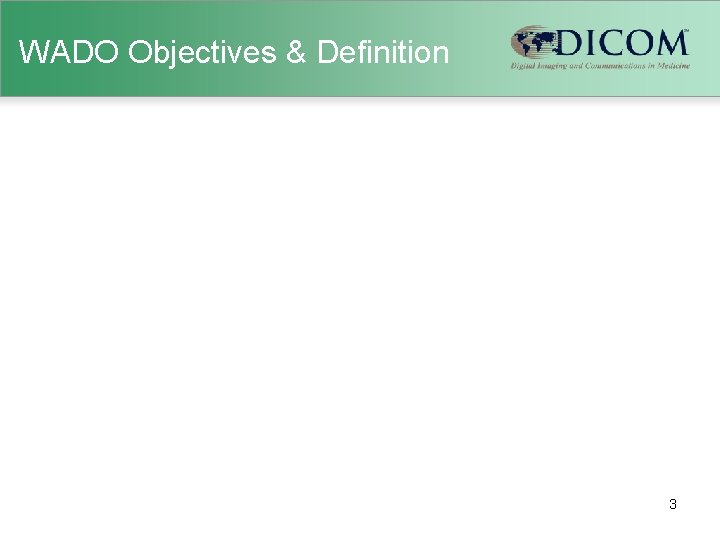 WADO Objectives & Definition 3