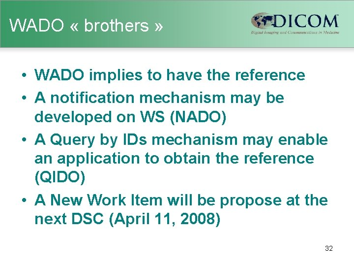 WADO « brothers » • WADO implies to have the reference • A notification