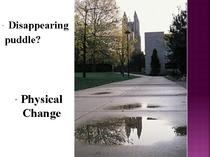 Disappearing puddle? Physical Change