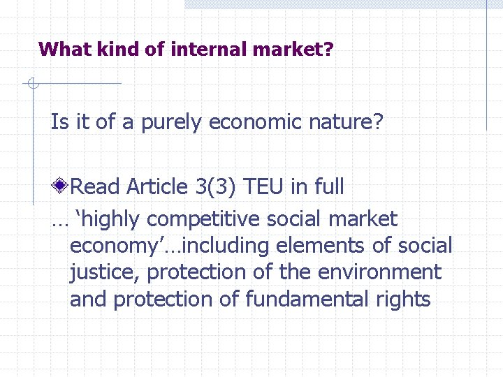 What kind of internal market? Is it of a purely economic nature? Read Article