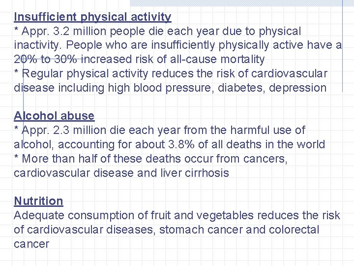 Insufficient physical activity * Appr. 3. 2 million people die each year due to