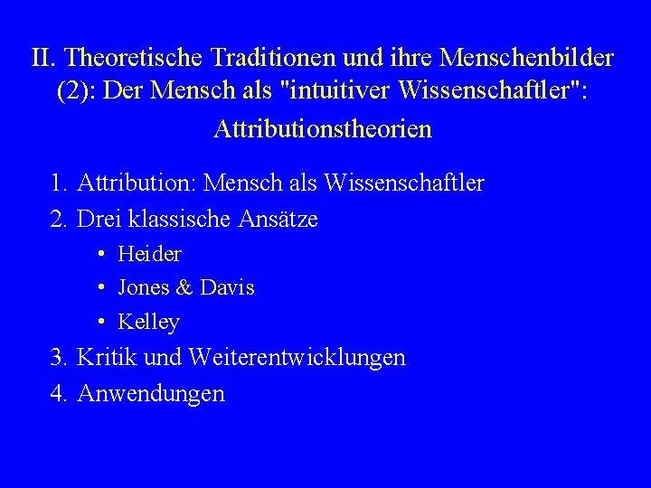 II. Theoretische Traditionen und ihre Menschenbilder (2): Der Mensch als