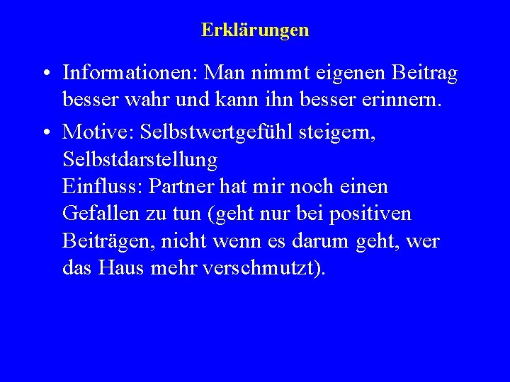 Erklärungen • Informationen: Man nimmt eigenen Beitrag besser wahr und kann ihn besser erinnern.