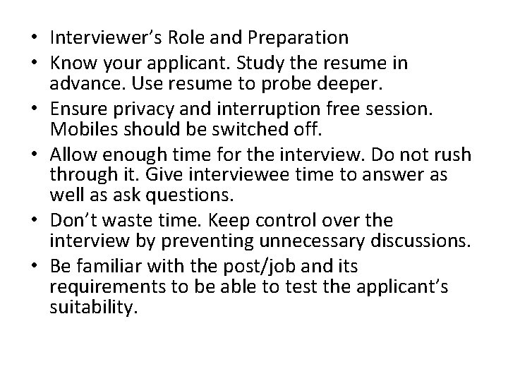 • Interviewer's Role and Preparation • Know your applicant. Study the resume in