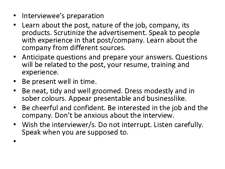• Interviewee's preparation • Learn about the post, nature of the job, company,