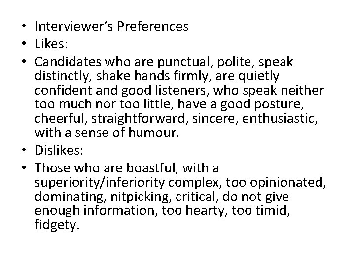 • Interviewer's Preferences • Likes: • Candidates who are punctual, polite, speak distinctly,