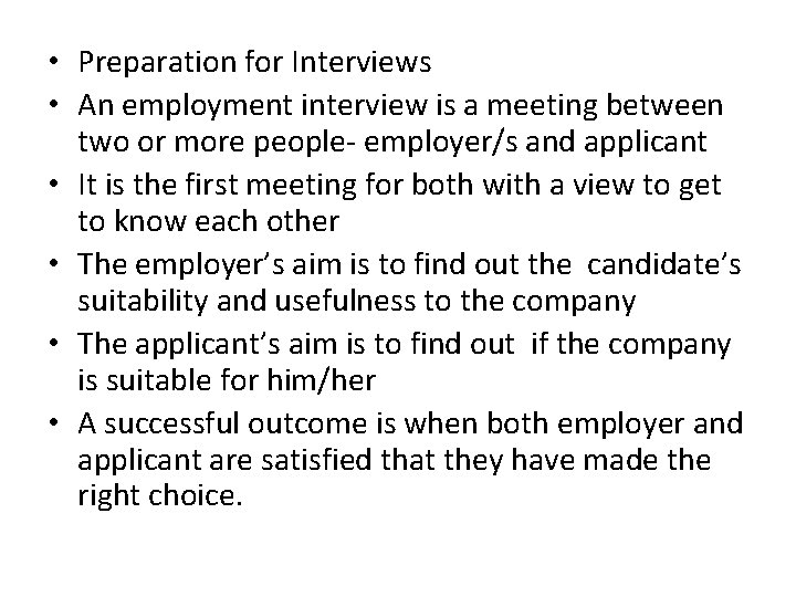 • Preparation for Interviews • An employment interview is a meeting between two