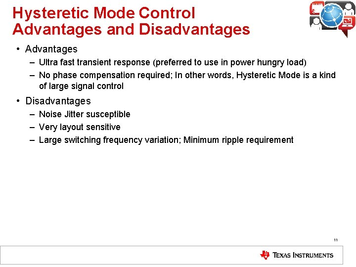 Hysteretic Mode Control Advantages and Disadvantages • Advantages – Ultra fast transient response (preferred