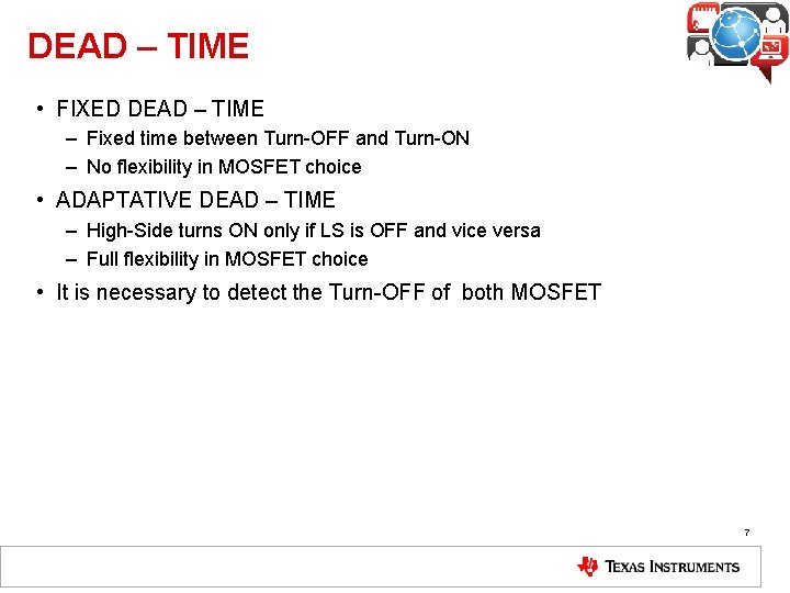 DEAD – TIME • FIXED DEAD – TIME – Fixed time between Turn-OFF and