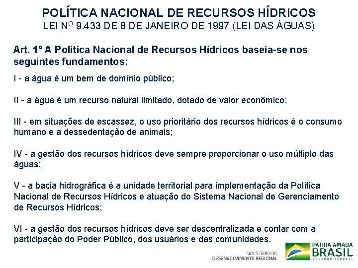 POLÍTICA NACIONAL DE RECURSOS HÍDRICOS LEI NO 9. 433 DE 8 DE JANEIRO DE
