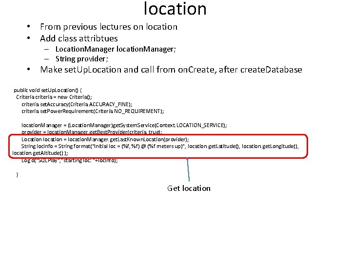 location • From previous lectures on location • Add class attribtues – Location. Manager
