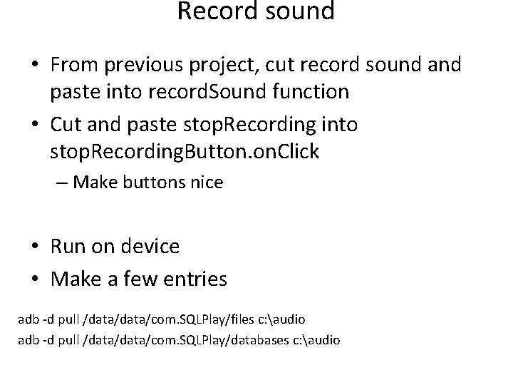 Record sound • From previous project, cut record sound and paste into record. Sound