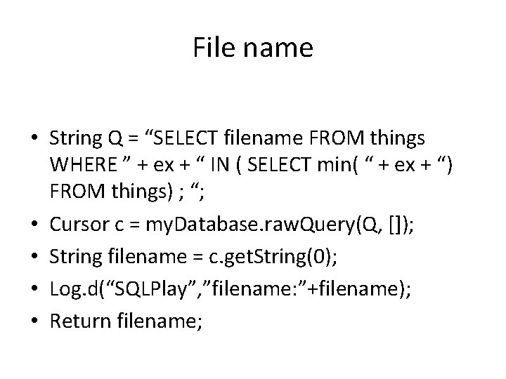 """File name • String Q = """"SELECT filename FROM things WHERE """" + ex"""