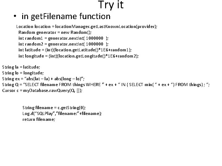 Try it • in get. Filename function Location location = location. Manager. get. Last.